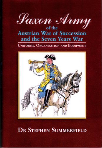 9781907417269: Saxon Army of the Austrian War of Succession and The Seven Years War