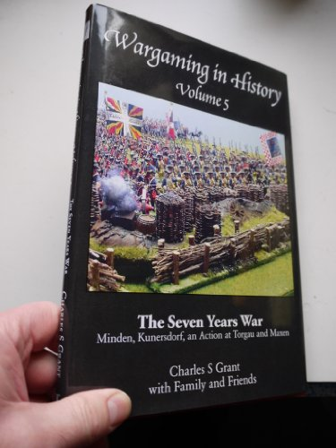 9781907417276: Wargaming in History: Volume 5: The Seven Years War - Minden, Kunersdorf, an Action at Torgau and Axen