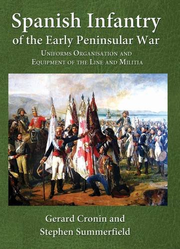 9781907417429: Spanish Infantry of the Early Peninsular War: Uniforms, Organisation and Equipment of the Line and Militia