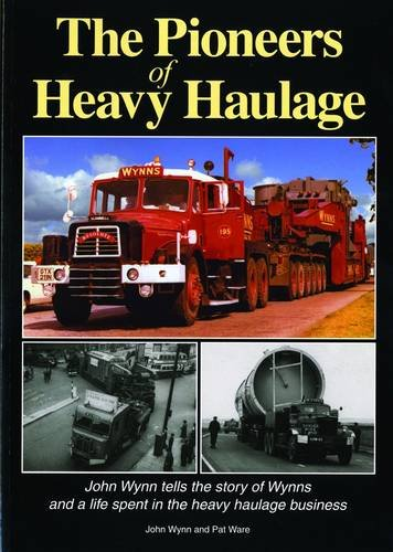 9781907426131: The Pioneers of Heavy Haulage