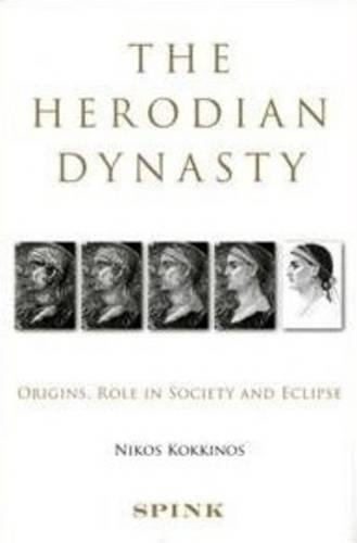 9781907427015: The Herodian Dynasty: Origins, Role in Society and Eclipse