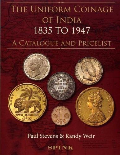 9781907427237: The Uniform Coinage of India 1835-1947: A Catalogue and Pricelist