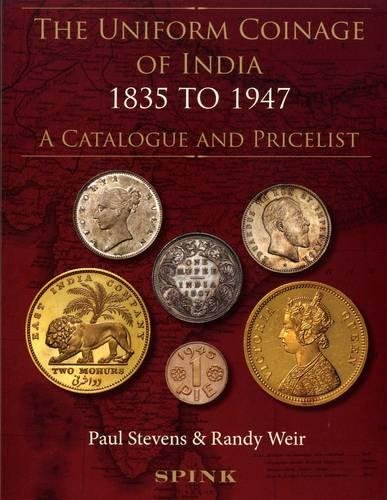 9781907427268: The Uniform Coinage of India 1835-1947: A Catalogue and Pricelist