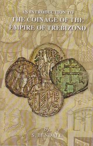 9781907427596: An Introduction to the Coinage of the Empire of Trebizond