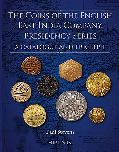 The Coins of the English East India Company: Presidency Series. A Catalogue and Pricelist: Paul ...