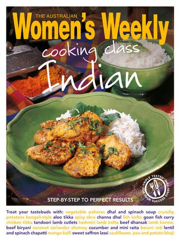 9781907428647: Cooking Class Indian: Step-By-Step to Perfect Results. (The Australian Women's Weekly: New Essentials)