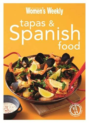 9781907428692: Tapas & Spanish Food: Triple-tested recipes from Spain, from Paella to Tortilla (The Australian Women's Weekly Minis)