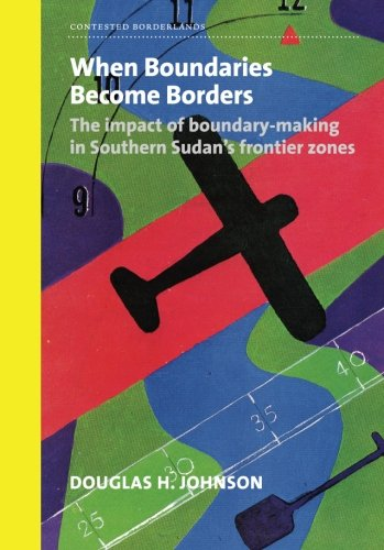 9781907431029: When Boundaries Become Borders: The impact of boundary-making in Southern Sudan's frontier zones (Contested Borderlands)