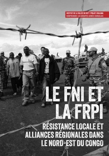 9781907431241: Le FNI et la FRPI: Résistance locale et alliances régionales dans le nord-est du Congo