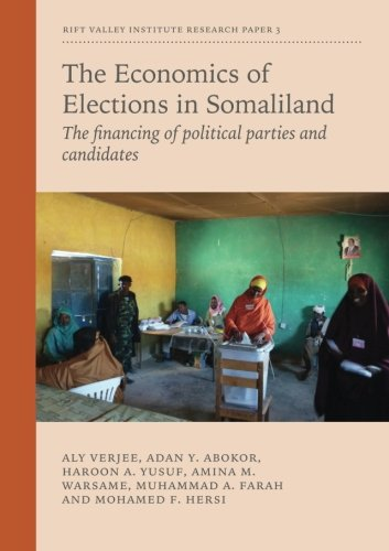 The Economics of Elections in Somaliland: The: Aly Verjee; Adan