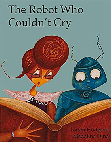 9781907432019: The Robot Who Couldn't Cry