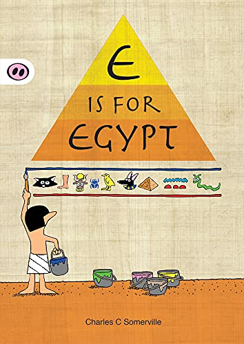 9781907432156: E Is for Egypt (A is for Alphabet)