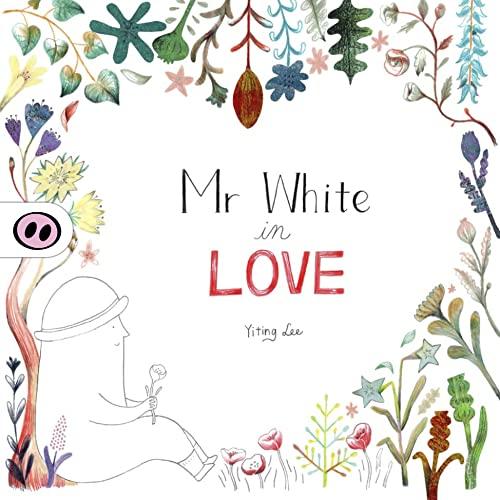 9781907432354: Mr White in Love