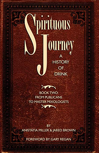9781907434068: Spirituous Journey: A History of Drink, Book Two