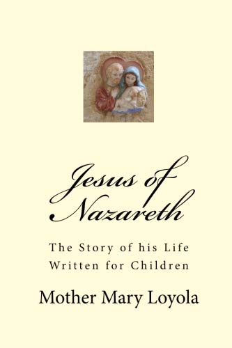 9781907436017: Jesus of Nazareth: The Story of his Life Written for Children
