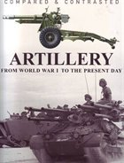 9781907446030: COMPARED & CONTRASTED ARTILLERY (From World War 1 To the Present Day)