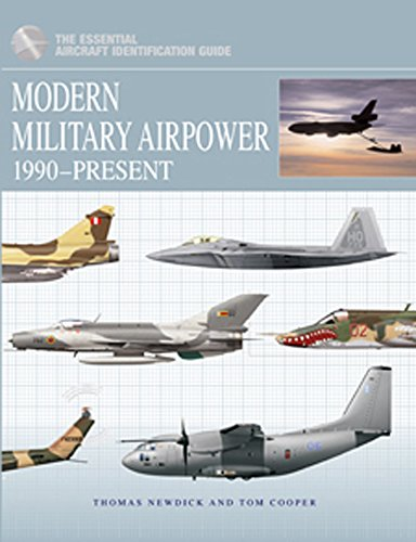 9781907446276: MODERN MILITARY AIRPOWER: 1990-Present (Essential Aircraft Identification Guide)