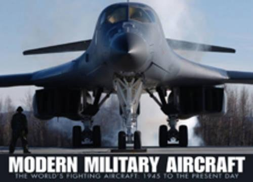 9781907446405: Modern Military Aircraft: The World's Fighting Aircraft: 1945 to Present Day (Aviation Fact File)
