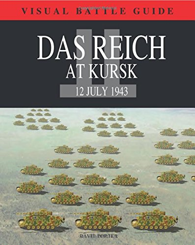 Das Reich Division at Kursk: 11 July 1943 (Visual Battle Guide): Porter, David