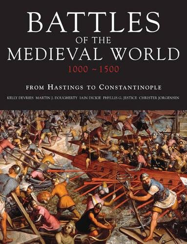 9781907446672: Battles of the Medieval World: From Hastings to Costantinople