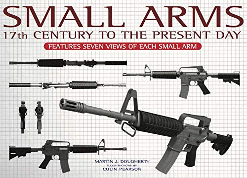 9781907446801: Small Arms: 17th Century to the Present Day