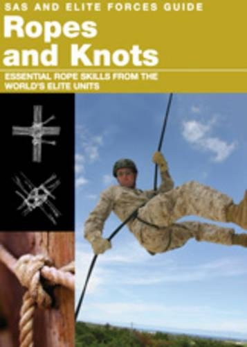 Ropes and Knots: Survival Skills from the World's Elite Military Units: Stilwell, Alexander