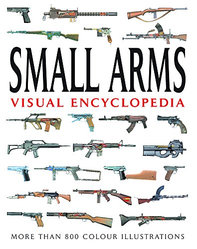 9781907446986: Visual Encyclopedia of Small Arms