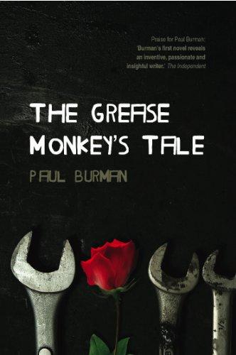 The Grease Monkey's Tale: Burman, Paul