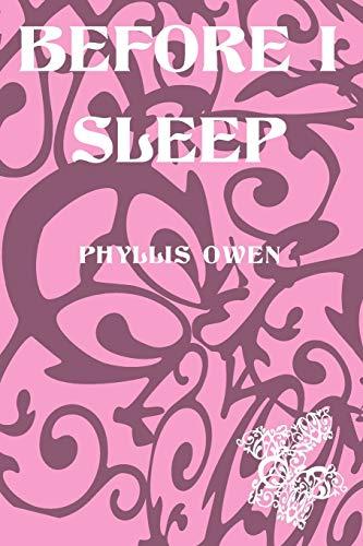 Before I Sleep: Phyllis Owen