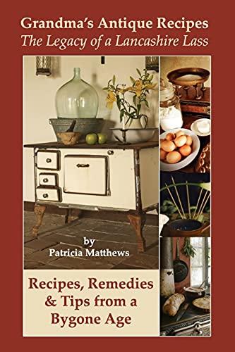 Grandma's Antique Recipes: Matthews, Patricia