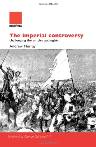 9781907464003: The Imperial Controversy: Challenging the Empire Apologists