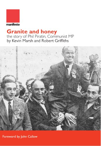 Grantite and Honey: The Story of Phil Piratin, Communist MP (Manifesto Press Labour Lives) (1907464093) by Marsh, Kevin; Griffiths, Robert