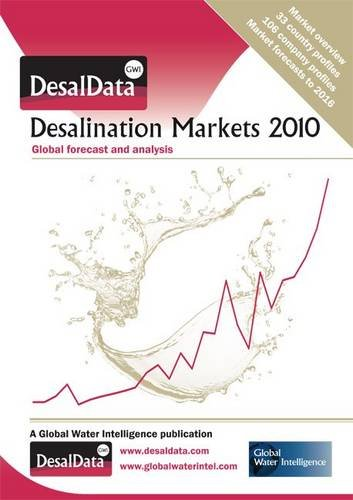 9781907467110: Desalination Markets 2010: Global Forecast and Analysis