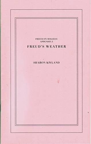 9781907468094: Freud on Holiday: Freud on Holiday Freud's Weather - Sharon Kivland Appendix 1