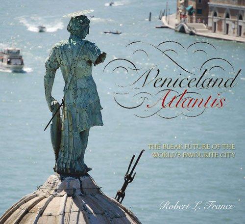 9781907471131: Veniceland Atlantis: The Bleak Future of the World's Favourite City