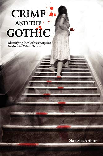 9781907471476: Crime and the Gothic: Identifying the Gothic Footprint in Modern Crime Fiction