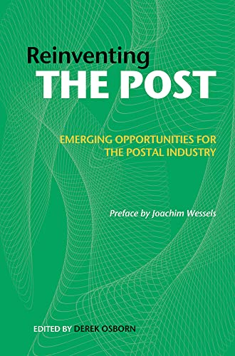 9781907471988: Reinventing the Post: Emerging Opportunities for the Postal Industry