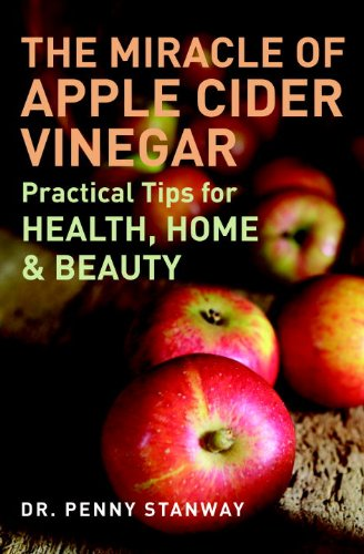 9781907486074: The Miracle of Apple Cider Vinegar: Practical Tips for Health, Home, & Beauty