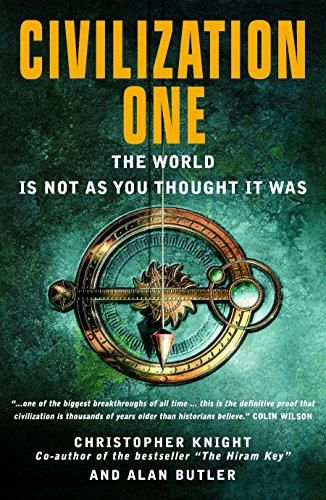 9781907486098: Civilization One: The World is Not as You Thought it Was