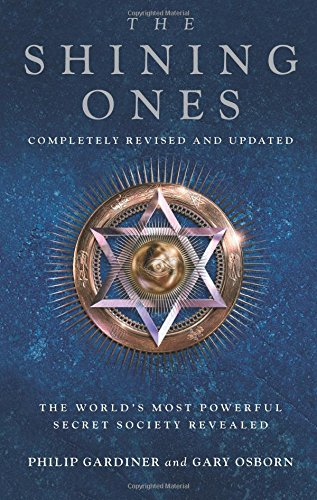 9781907486104: The Shining Ones: The World's Most Powerful Secret Society Revealed