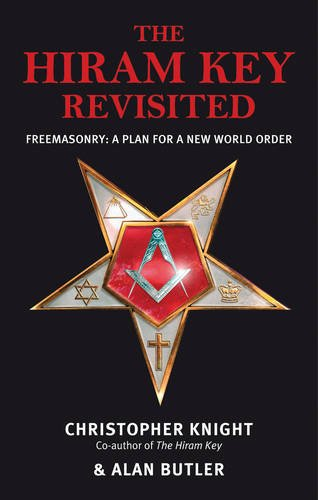 The Hiram Key Revisited: Freemasonry: a Plan for a New World Order: Knight, Christopher, Butler, ...