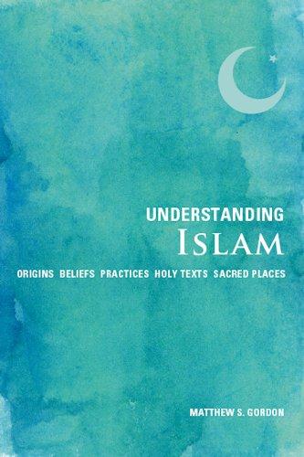 9781907486166: Understanding Islam: Origins*Beliefs*Practices*Holy Texts*Sacred Places