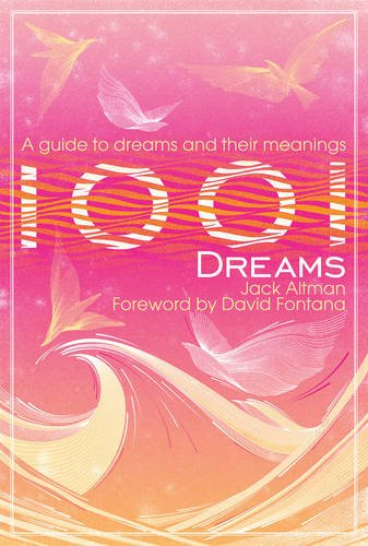 9781907486227: 1001 Dreams: An Illustrated Guide to Dreams and Their Meanings