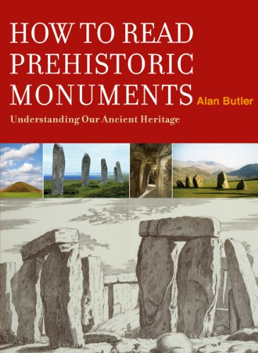 How to Read Prehistoric Monuments Understanding Our Ncient Heritage