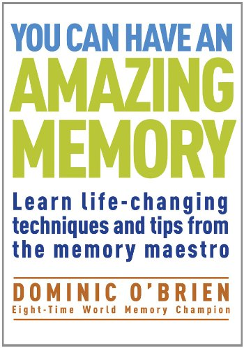 9781907486456: You Can Have an Amazing Memory: Learn Life-Changing Techniques and Tips from the Memory Maestro