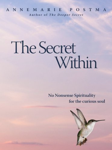 9781907486500: The Secret Within: No-Nonsense Spirituality for the Curious Soul