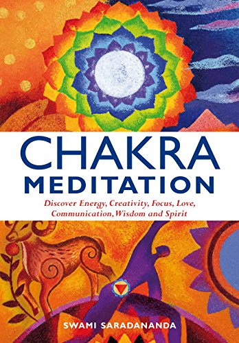 9781907486906: Chakra Meditation: Discovery Energy, Creativity, Focus, Love, Communication, Wisdom, and Spirit
