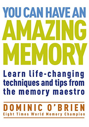 9781907486975: You Can Have An Amazing Memory: Learn Life-Changing Techniques and Tips from the Memory Maestro