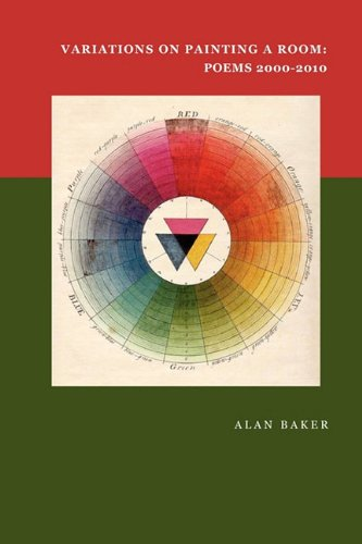 Variations on Painting a Room: Poems 2000-2010 (1907489053) by Alan Baker