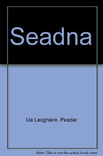 Séadna: An tAthair Peadar Ua Laoghaire: Liam Mac Mathúna